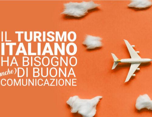 Il turismo italiano ha bisogno (anche) di una buona comunicazione